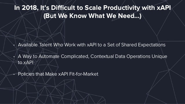 xAPI State of the State: xAPI for Reals Slide 2