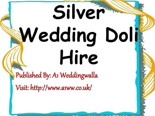 Silver Wedding Doli Hire Published By: A1 Weddingwalla Visit: http://www.a1ww.co.uk/