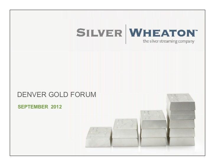 DENVER GOLD FORUMSEPTEMBER 2012