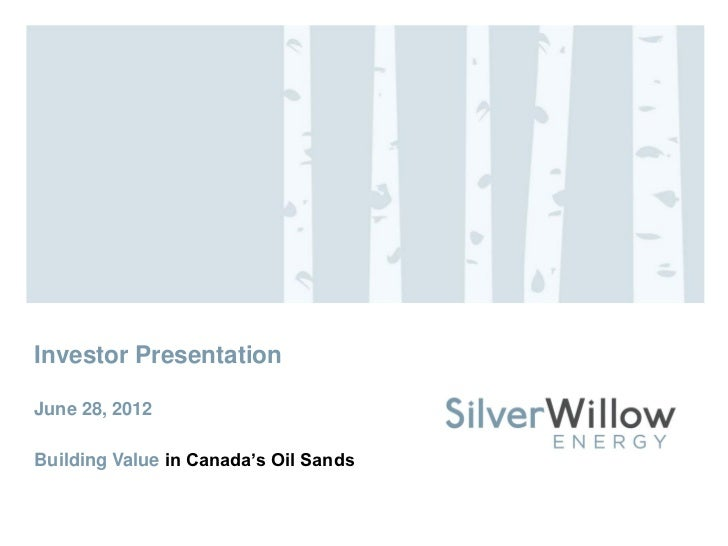 Investor PresentationJune 28, 2012Building Value in Canada's Oil Sands