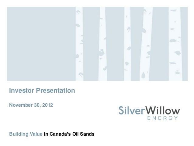 Investor PresentationNovember 30, 2012Building Value in Canada's Oil Sands