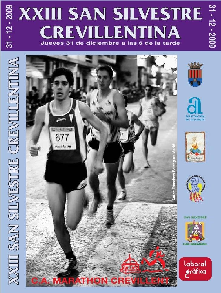31 - 12 - 2009 31 - 12 - 2009                              XXIII SAN SILVESTRE                                CREVILLENTIN...