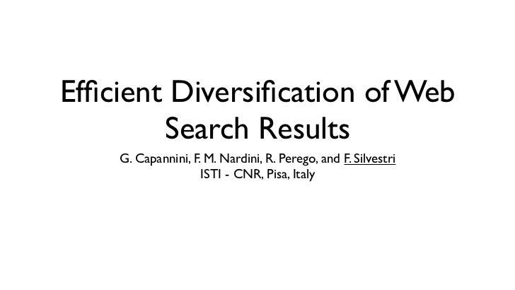 Efficient Diversification of Web        Search Results    G. Capannini, F. M. Nardini, R. Perego, and F. Silvestri          ...