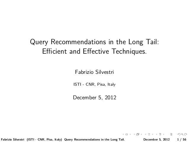 Query Recommendations in the Long Tail:                      Efficient and Effective Techniques.                             ...