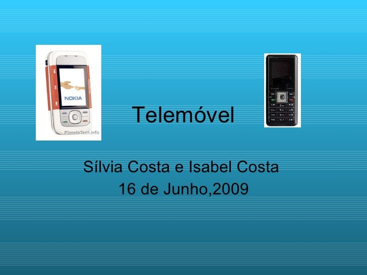 Telemóvel Sílvia Costa e Isabel Costa  16 de Junho,2009