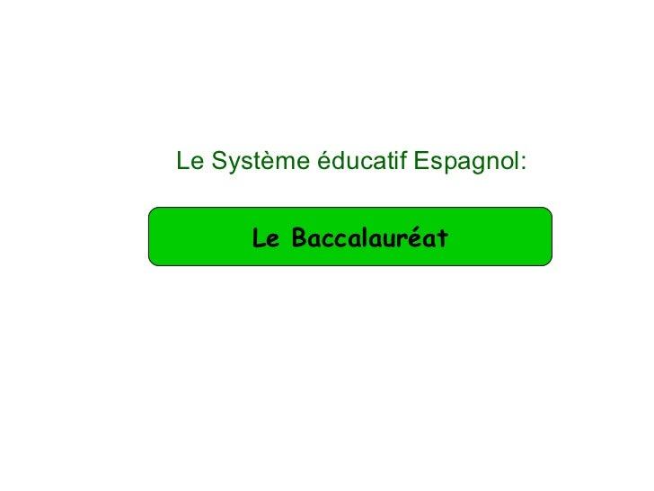 Le Système éducatif Espagnol:  Le Baccalauréat