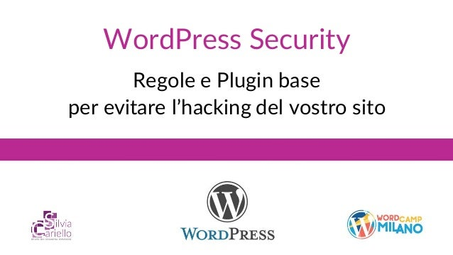 WordPress Security Regole e Plugin base per evitare l'hacking del vostro sito