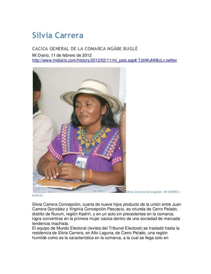 Silvia CarreraCACICA GENERAL DE LA COMARCA NGÄBE BUGLÉMi Diario, 11 de febrero de 2012http://www.midiario.com/history/2012...