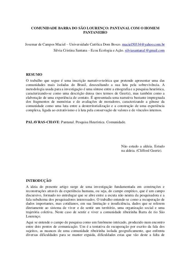 COMUNIDADE BARRA DO SÃO LOURENÇO: PANTANAL COM O HOMEM PANTANEIRO Josemar de Campos Maciel – Universidade Católica Dom Bos...
