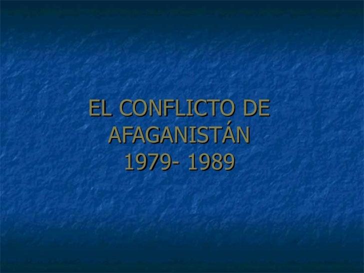 EL CONFLICTO DE AFAGANISTÁN 1979- 1989