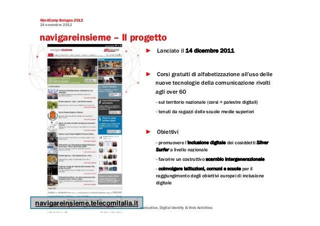 WordCamp Bologna 2012 24 novembre 2012 navigareinsieme – Il progetto                                                      ...