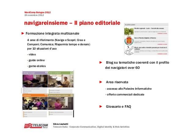 WordCamp Bologna 2012 24 novembre 2012 navigareinsieme – Il piano editoriale► Formazione integrata multicanale   4 aree di...