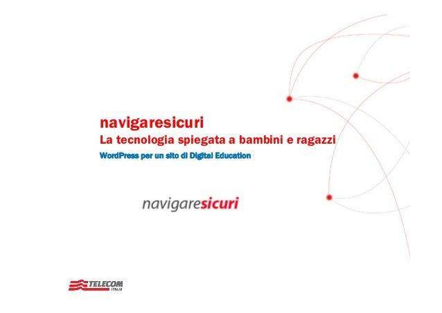 navigaresicuriLa tecnologia spiegata a bambini e ragazziWordPress per un sito di Digital Education