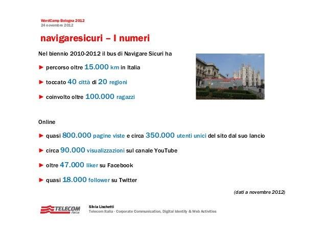 WordCamp Bologna 201224 novembre 2012navigaresicuri – I numeriNel biennio 2010-2012 il bus di Navigare Sicuri ha► percorso...