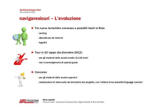 WordCamp Bologna 201224 novembre 2012navigaresicuri – L'evoluzione           ► Tre nuove tematiche connesse a possibili ri...