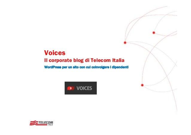 VoicesIl corporate blog di Telecom ItaliaWordPress per un sito con cui coinvolgere i dipendenti