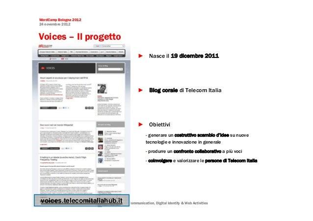 WordCamp Bologna 201224 novembre 2012Voices – Il progetto                                           ► Nasce il 19 dicembre...