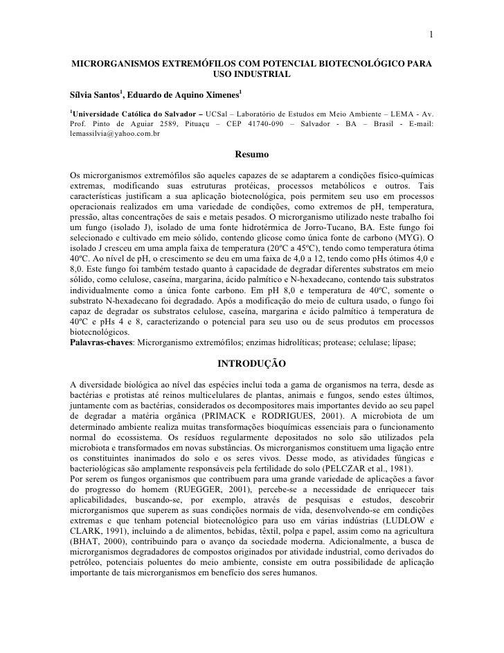 1  MICRORGANISMOS EXTREMÓFILOS COM POTENCIAL BIOTECNOLÓGICO PARA                        USO INDUSTRIAL  Sílvia Santos1, Ed...