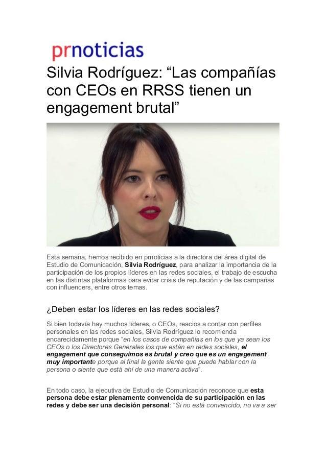 """Silvia Rodríguez: """"Las compañías con CEOs en RRSS tienen un engagement brutal"""" Esta semana, hemos recibido en prnoticias a..."""