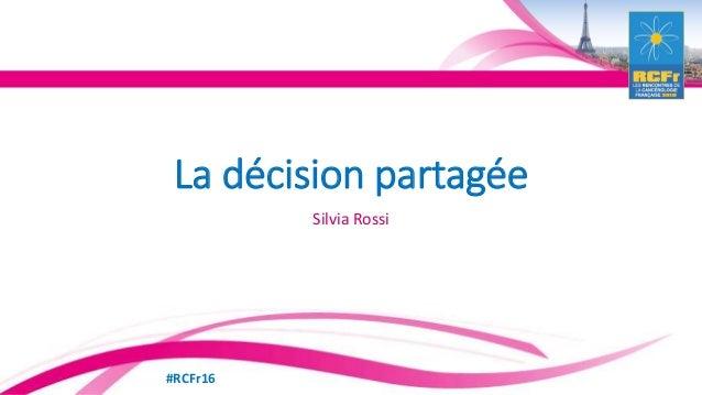#RCFr16 La décision partagée Silvia Rossi