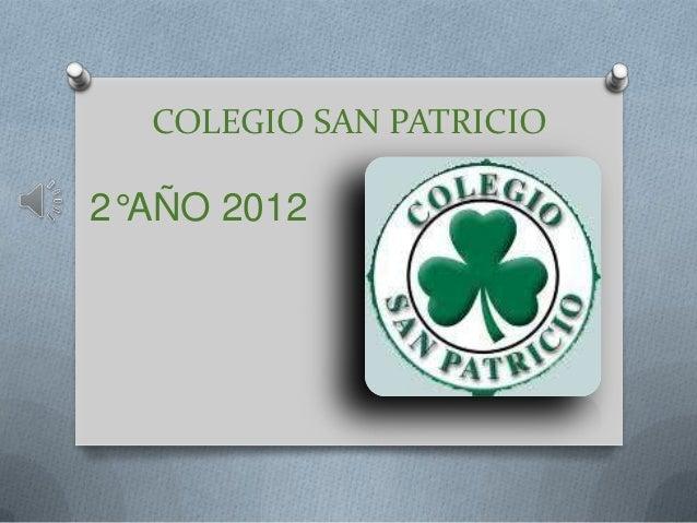 COLEGIO SAN PATRICIO2°AÑO 2012