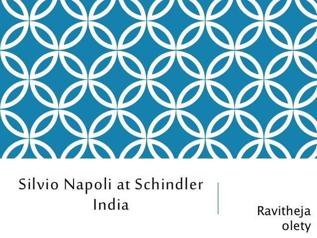 silvio napoli at schindler india a Selling into india: lessons from silvio napoli the class' favorite case study is silvio napoli at schindler india (a), available from harvard business online here the gist of the case study centers on silvio napoli.