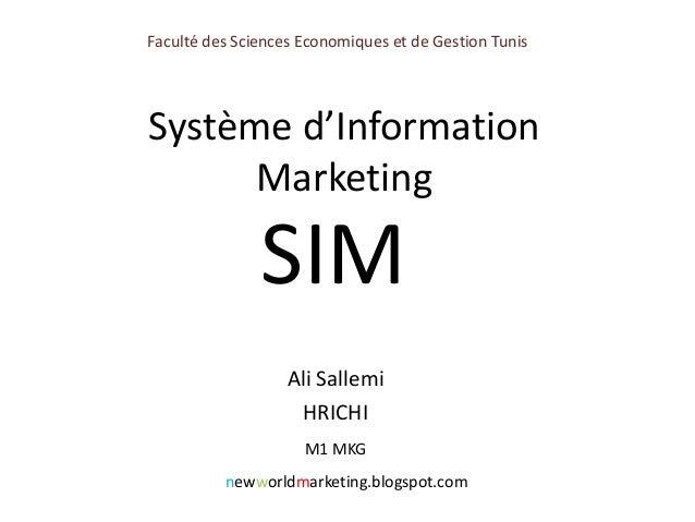 Faculté des Sciences Economiques et de Gestion TunisSystème d'Information      Marketing               SIM                ...