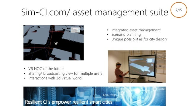 Sim-CI.com/ asset management suite • VR NOC of the future • Sharing/ broadcasting view for multiple users • Interactions w...