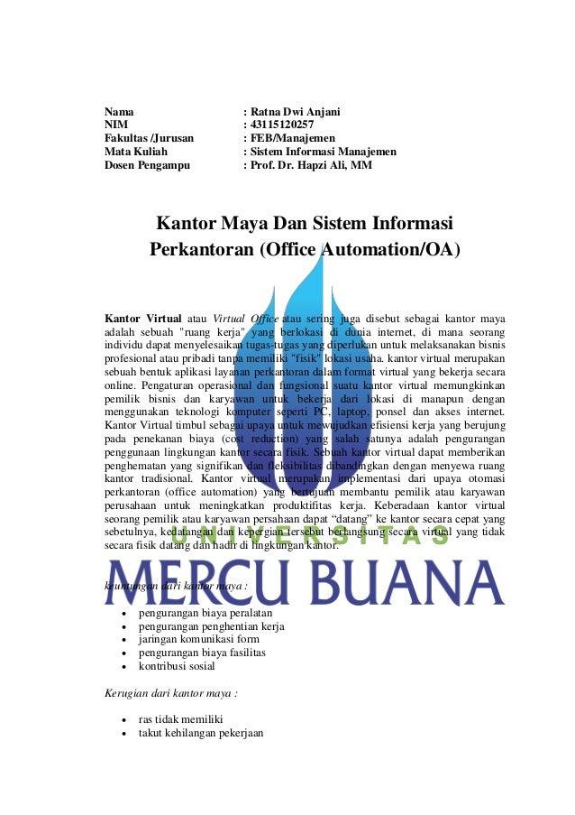 Nama : Ratna Dwi Anjani NIM : 43115120257 Fakultas /Jurusan : FEB/Manajemen Mata Kuliah : Sistem Informasi Manajemen Dosen...