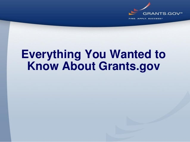 Everything You Wanted to Know About Grants.gov