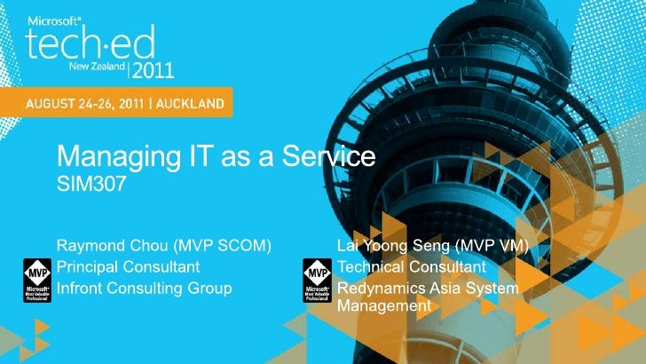 Managing IT as a ServiceSIM307<br />Raymond Chou (MVP SCOM)<br />Principal Consultant<br />Infront Consulting Group<br />L...