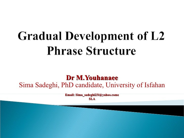 Dr M.Youhanaee Sima Sadeghi, PhD candidate, University of Isfahan Email: Sima_sadeghi23i@yahoo.come SLA