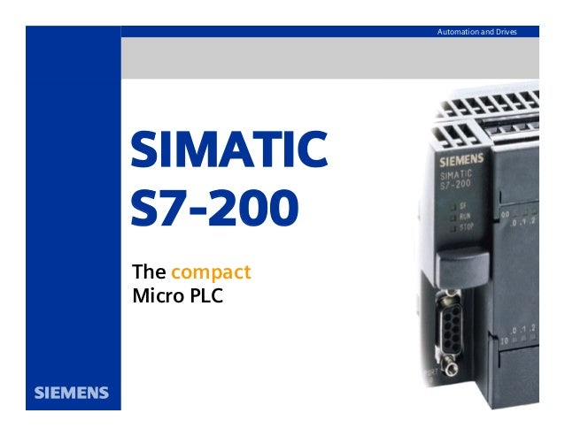 Automation and Drives SIMATIC S7-200 The compact Micro PLC
