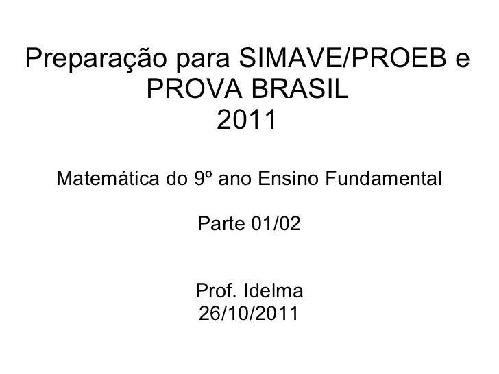 Preparação para SIMAVE/PROEB e         PROVA BRASIL              2011  Matemática do 9º ano Ensino Fundamental            ...