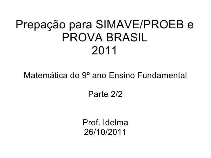 Prepação para SIMAVE/PROEB e       PROVA BRASIL             2011 Matemática do 9º ano Ensino Fundamental                Pa...