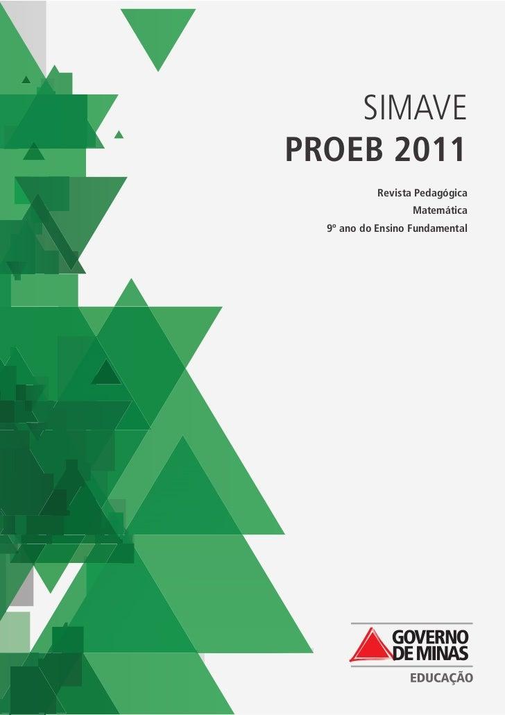 SIMAVEPROEB 2011            Revista Pedagógica                   Matemática  9º ano do Ensino Fundamental