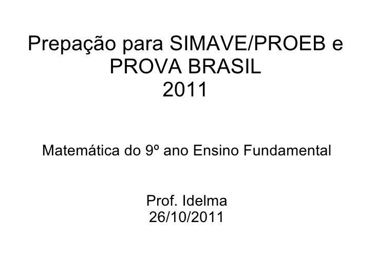 Prepação para SIMAVE/PROEB e       PROVA BRASIL             2011 Matemática do 9º ano Ensino Fundamental               Pro...