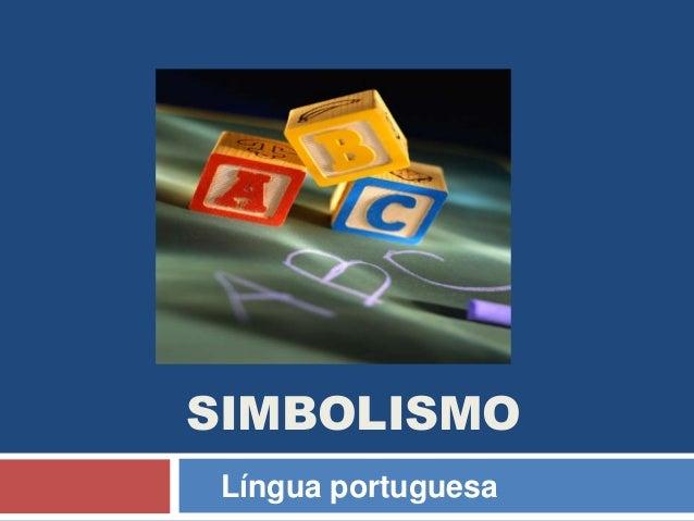 SIMBOLISMOLíngua portuguesa
