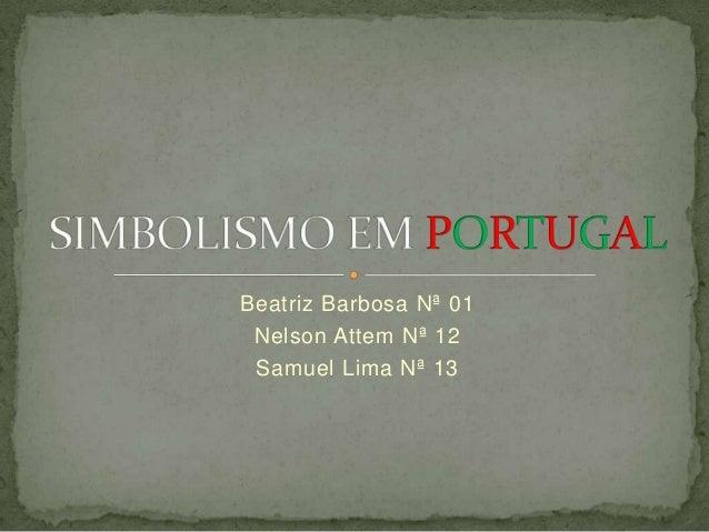 Beatriz Barbosa Nª 01 Nelson Attem Nª 12 Samuel Lima Nª 13