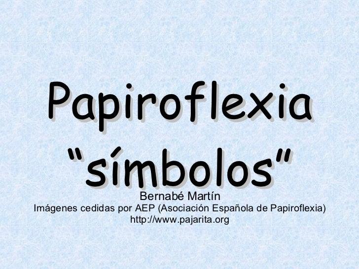 "Papiroflexia ""símbolos"" Bernabé Martín Imágenes cedidas por AEP (Asociación Española de Papiroflexia) http://www.pajarita...."