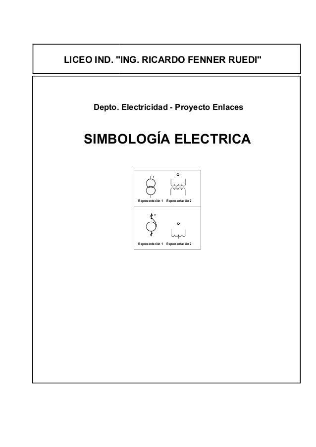 """LICEO IND. """"ING. RICARDO FENNER RUEDI""""     Depto. Electricidad - Proyecto Enlaces   SIMBOLOGÍA ELECTRICA                Re..."""