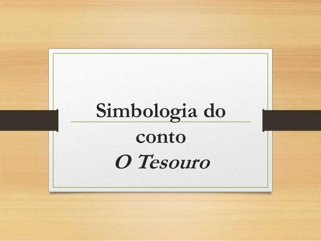 Simbologia do conto O Tesouro