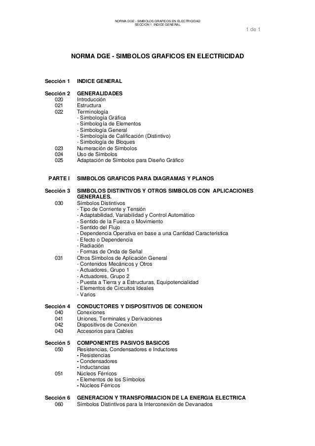 NORMA DGE - SIMBOLOS GRAFICOS EN ELECTRICIDAD SECCION 1 INDICE GENERAL 1 de 1 NORMA DGE - SIMBOLOS GRAFICOS EN ELECTRICIDA...