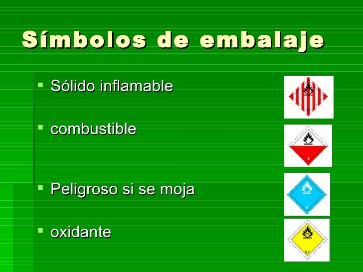 Símbolos de embalaje <ul><li>Sólido inflamable </li></ul><ul><li>combustible </li></ul><ul><li>Peligroso si se moja </li><...