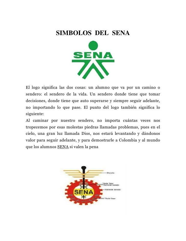 SIMBOLOS  DEL  SENA<br />El logo significa las dos cosas: un alumno que va por un camino o sendero: el sendero de la vida....