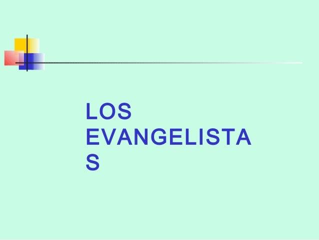 LOS  EVANGELISTA  S