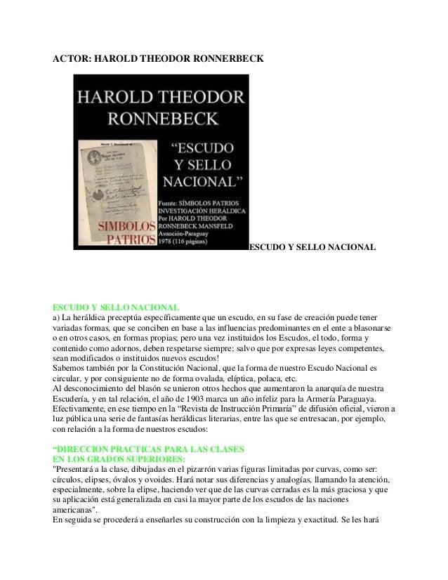 ACTOR: HAROLD THEODOR RONNERBECK ESCUDO Y SELLO NACIONAL ESCUDO Y SELLO NACIONAL a) La heráldica preceptúa específicamente...