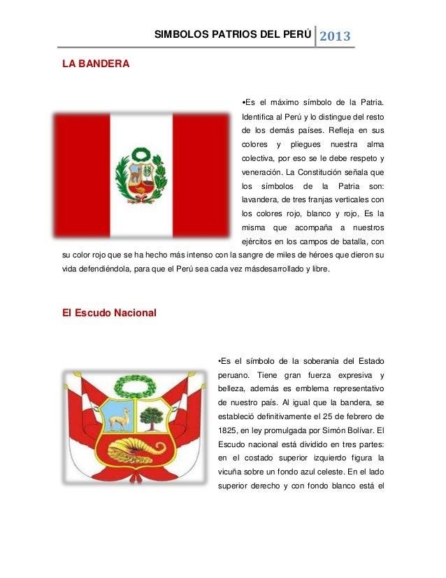 SIMBOLOS PATRIOS DEL PERÚ 2013 LA BANDERA •Es el máximo símbolo de la Patria. Identifica al Perú y lo distingue del resto ...
