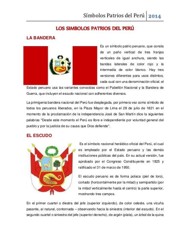 Símbolos Patrios del Perú 2014 LOS SIMBOLOS PATRIOS DEL PERÚ LA BANDERA Es un símbolo patrio peruano, que consta de un pañ...