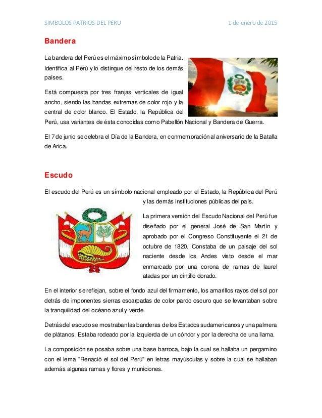 SIMBOLOS PATRIOS DEL PERU 1 de enero de 2015 Bandera La bandera del Perú es el máximo símbolode la Patria. Identifica al P...